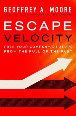 Escape Velocity By Moore, Geoffrey A.