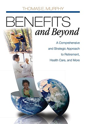 Benefits and Beyond By Murphy, Thomas E.